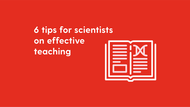 6 tips for scientists on effective teaching