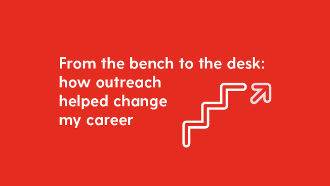 From the bench to the desk: how science outreach helped change my career