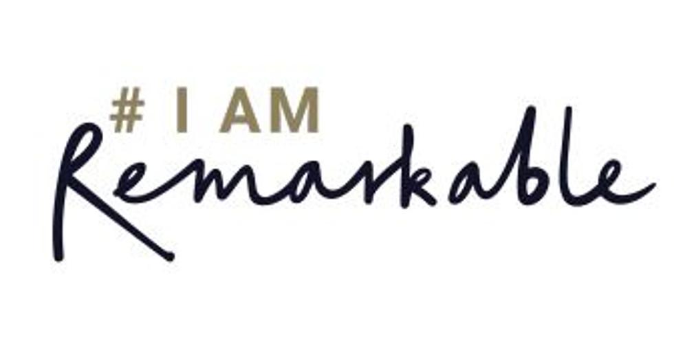 # I AM Remarkable