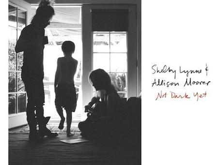 SHELBY LYNNE & ALLISON MOORER - NOT DARK YET: REVIEW