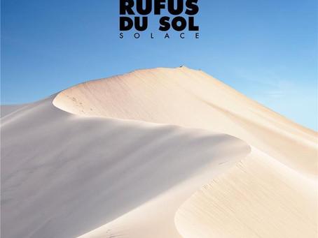 RUFUS DU SOL – SOLACE: REVIEW