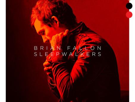 BRIAN FALLON – SLEEPWALKERS: REVIEW