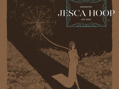 JESCA HOOP - MEMORIES ARE NOW: REVIEW
