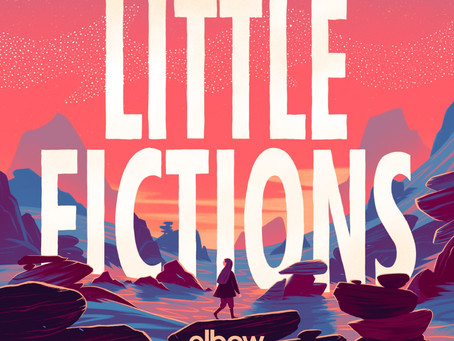 YOU'VE GOT A FRIEND IN ELBOW: LITTLE FICTIONS REVIEW