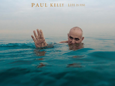 PAUL KELLY - LIFE IS FINE: REVIEW