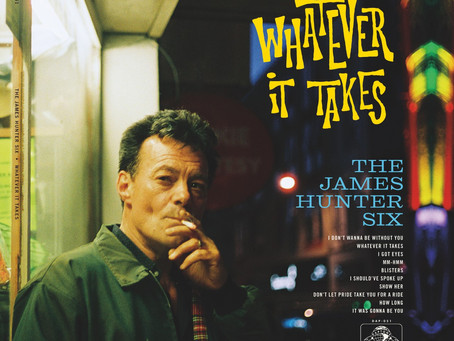 THE JAMES HUNTER SIX – WHATEVER IT TAKES: REVIEW
