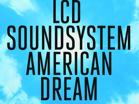 LCD SOUNDSYSTEM - AMERICAN DREAM: REVIEW