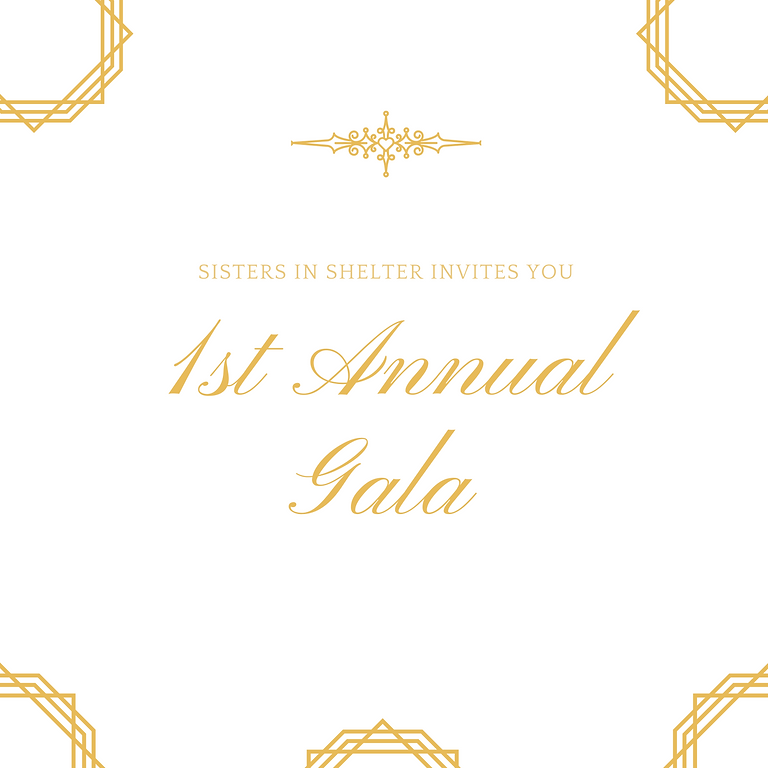 1st Annual Sisters in Shelter Gala - Please RSVP by May 1st