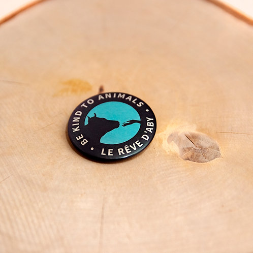 Badge métallique Be Kind to Animals