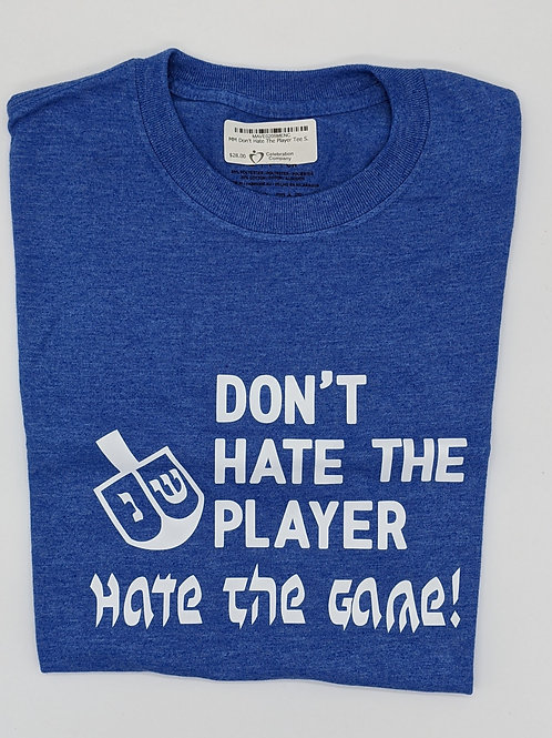 Don't Hate the Player!