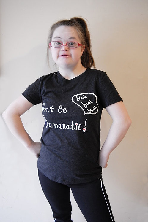 Candidly Kind- Don't Be So Dramanatic T-Shirt