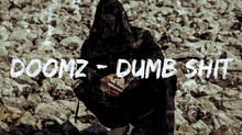 "New track out ""Dumb Sh!t"""