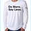 Thumbnail: Do More Say Less Unisex Long Sleeve Tee
