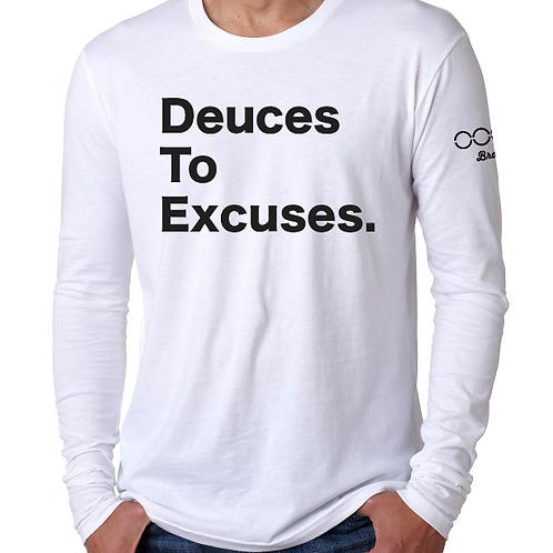 Deuces To Excuses  Unisex Long Sleeve Tee