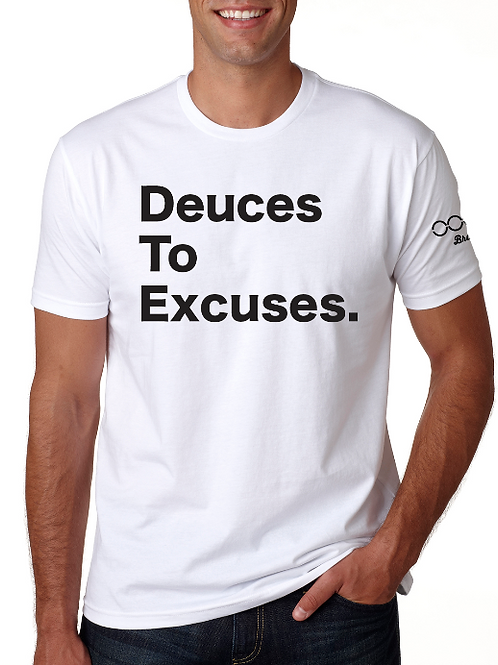 Deuces To Excuses Unisex T-Shirt