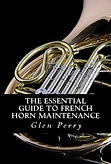 The Essential Guide to French Horn Maintenance
