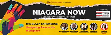 Niagara Now: A Community Conversation Series. The Black Experience: Navigating Race in the Workplace.