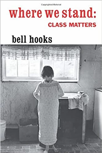 "Book called ""where we stand: CLASS MATTERS"" written by Bell Hooks."