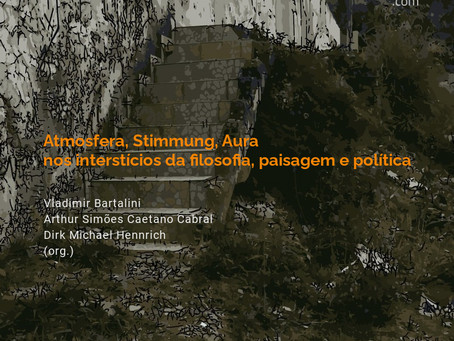 Atmosfera, Stimmung, Aura: nos interstícios da filosofia, paisagem e política