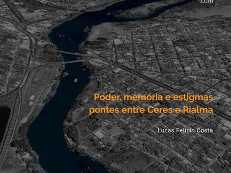 Poder, memória e estigmas: pontes entre Ceres e Rialma