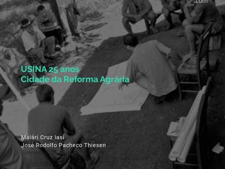 USINA 25 anos - Cidade da Reforma Agrária