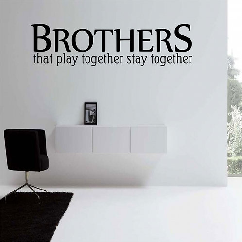 Brothers That Play Together Stay Together Wall Decal