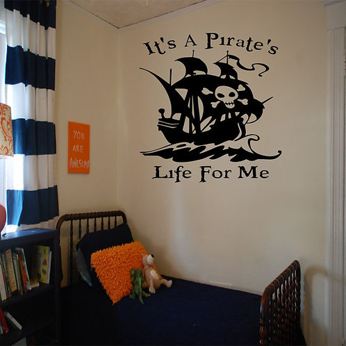 Its A Pirate's Life For Me Wall Decal