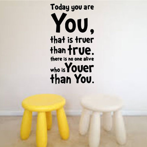 Dr Seuss Quote Today You Are You Wall Decal