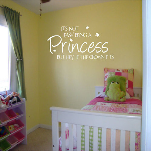 Its Not Easy Being A Princess Wall Decal