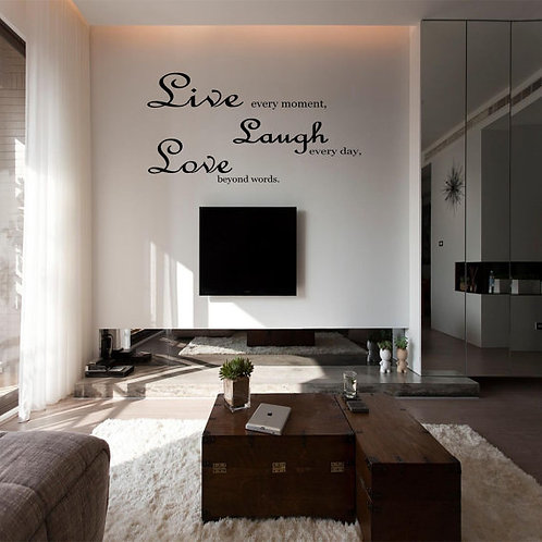 Live every moment, Laugh every day, Love beyond words. Wall Decal