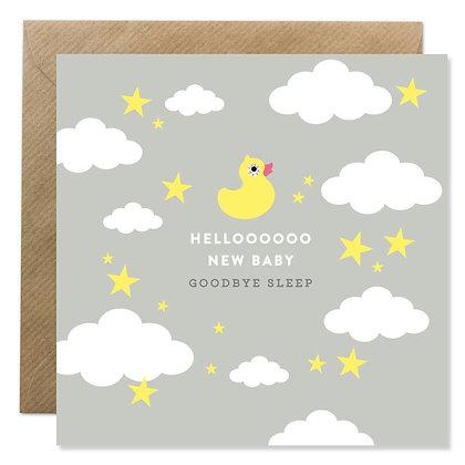 Card -  HELLOOOO NEW BABY - GOODBYE SLEEP