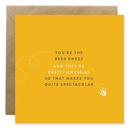 Card - YOU'RE THE BEES KNEES