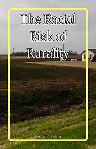 The Racial Risk of Rurality - Reagan Pos