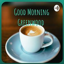 Good Morning Greenwood.png