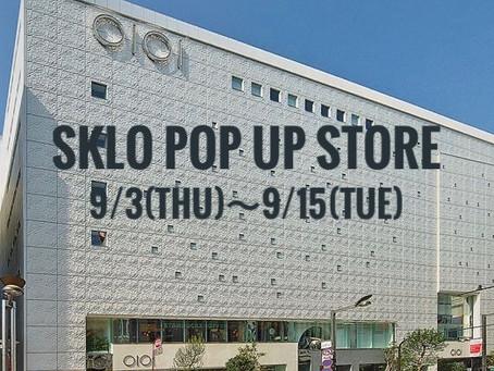 新宿 マルイ本館にてSKLO POP UP STOREのお知らせ