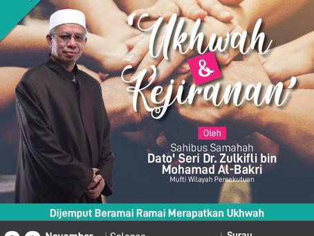 Ukhwah Dan Kejiranan Sahibus Samahah Dato' Seri Dr Zulkifli Mohamad Al-Bakri