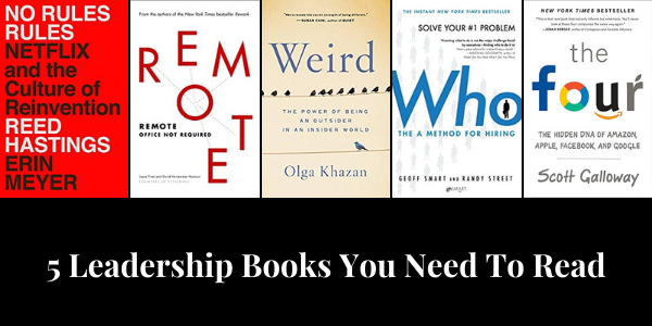 Leadership books, remote, no rules rules, netflix, weird, who, the four, scott galloway