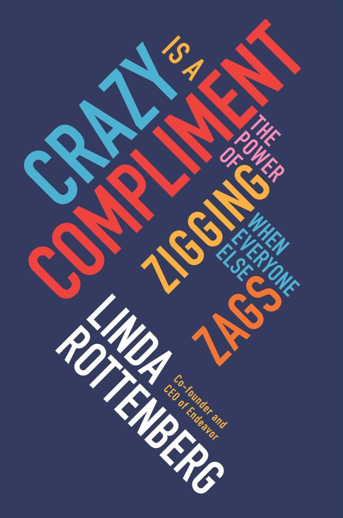 Linda Rottenberg, Crazy is a Complim