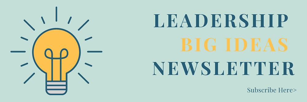 Leadership  big ideas newsletter sign up
