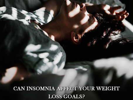 Can Insomnia Affect Your Weight Loss Goals?
