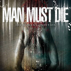 Man Must Die > The Human Condition