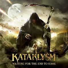 Kataklysm > Waiting for the end to Come