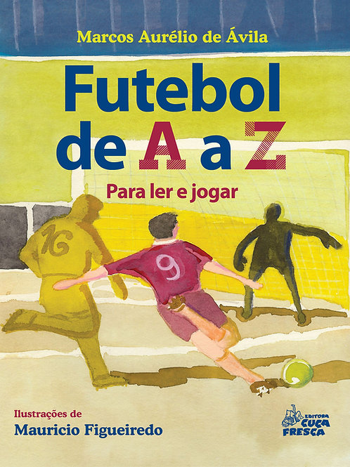 Futebol de A a Z: para ler e jogar