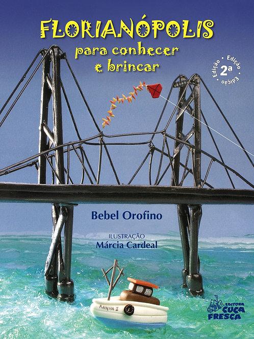 Florianópolis para conhecer e brincar