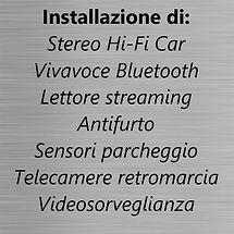 impianto Stereo Vivavoce Bluetooth  Lettore streaming  Antifurto  Sensori parcheggio  Telecamere retromarcia  Videosorveglianza