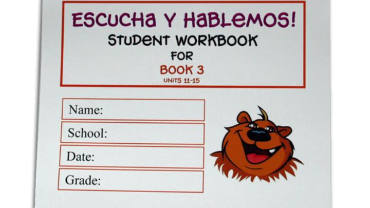 ESCUCHA Y HABLEMOS WORKBOOK 3
