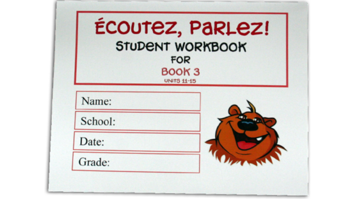 ÉCOUTEZ, PARLEZ WORKBOOK 3