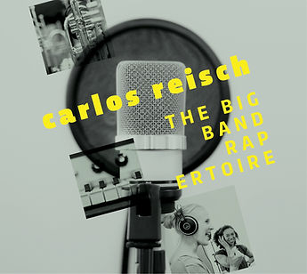 Carlos Reisch - The Big Band RAPertoire