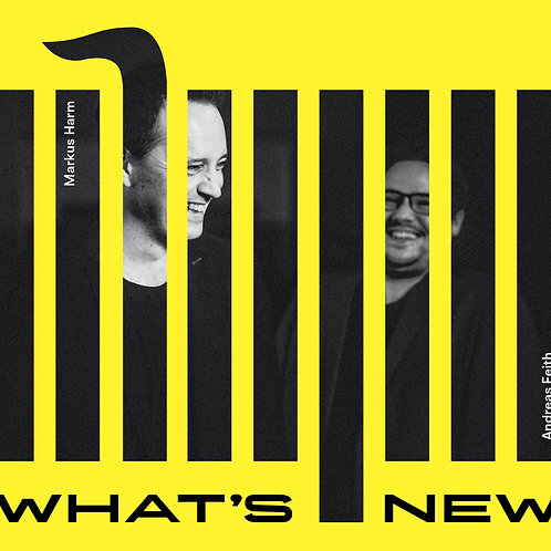 """Andreas Feith & Markus Harm: """"What's New"""""""