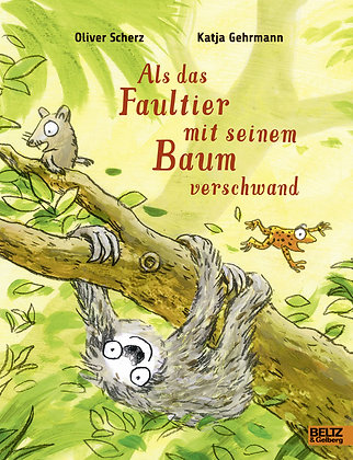 Beltz - als das Faultier mit seinem Baum verschwand